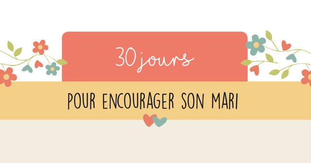 30 jours pour encourager son mari